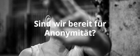 Storytelling-Projekt: Sind wir bereit für Anonymität?