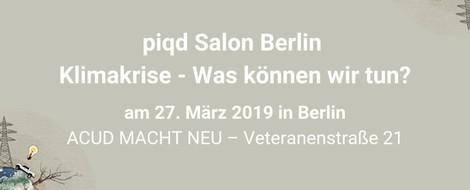 piqd Salon Berlin: Klimakrise – was können wir tun?!