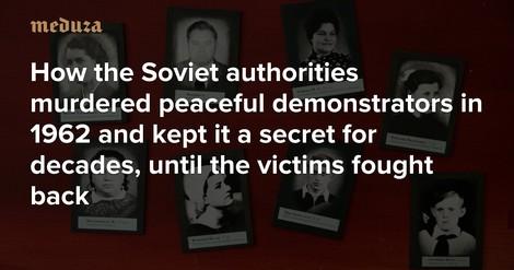 Nowotscherkassk 1962: Ein sowjetisches Massaker an Arbeitern – und Russlands Umgang damit heute