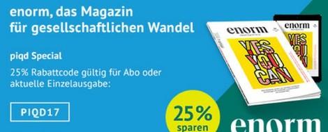 Exklusive Vergünstigung für piqd Abonnenten: 25% Rabatt beim enorm Magazin