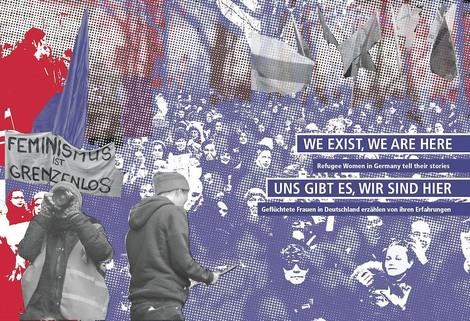 """""""Uns gibt es, wir sind hier"""": Geflüchtete Frauen sind politische Akteure"""
