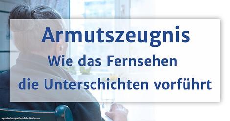 Wie arme Menschen im deutschen Fernsehen (mis)repräsentiert werden